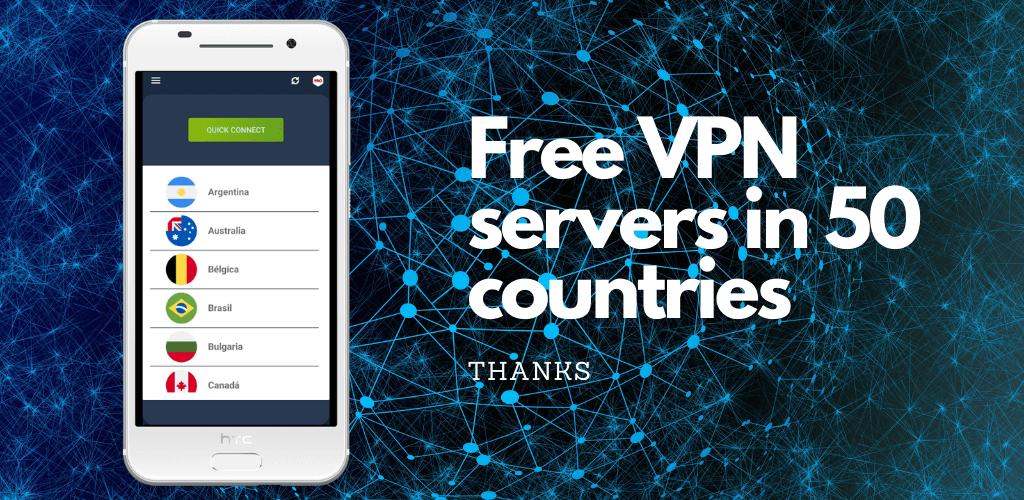We reach FREE VPN serverin 50 countries