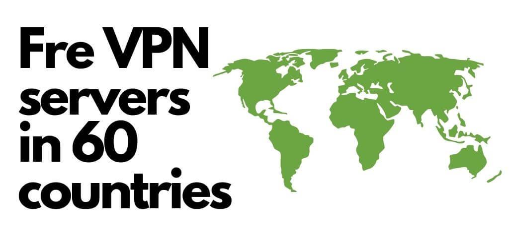 We reach FREE VPN server in 60 countries